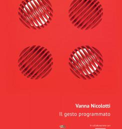 """Vanna Nicolotti """"Il gesto programmato"""" testo di Alessandro Azzoni Comune di Roccafranca/Galleria d'Arte L'Incontro, Roccafranca (BS), 2015"""
